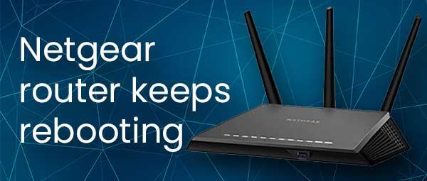 Netgear-router-keeps-rebooting-itself